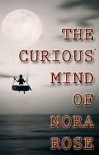 The Curious Mind of Nora Rose by Luceindia
