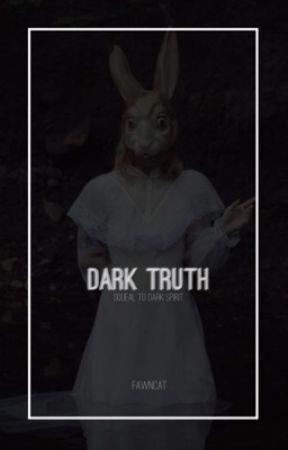 Dark Truth | sequel  by FawnCat