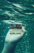 SUİCİDAL by Bts_Army_