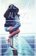 Forever and Always *EDITING*    b.w.s by bradsjeans