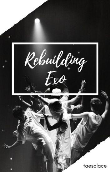 Rebuilding E X O