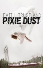 Faith, Trust and Pixie Dust by alkajohn