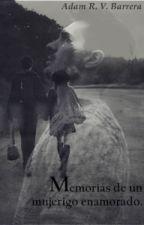 Memorias de un mujeriego enamorado by adamcitobogg