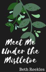 Meet Me Under the Mistletoe by Reekles