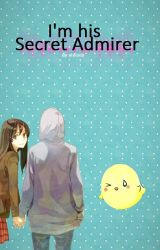 I'm his Secret Admirer (One-shot-story) by ateisda