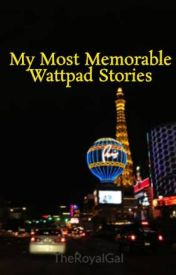 My Most Memorable Wattpad Stories by JastriniSimone