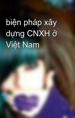 biện pháp xây dựng CNXH ở Việt Nam