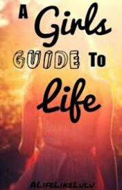 A Girls Guide To Life by Gothlovestory