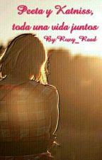 Peeta y Katniss,toda una vida juntos by Roxy_Read