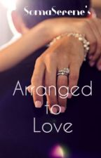 Arranged to Love by SomaSerene