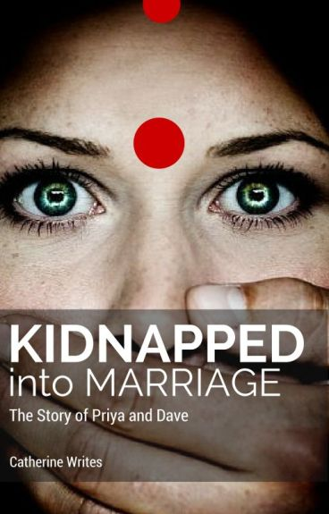Kidnapped into Marriage: Priya and Dave
