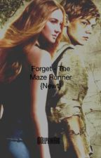 Forget - The Maze Runner {Newt} / tome 1 [En Correction] by redmaynesass