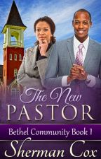 The New Pastor: Bethel Community Book 1 by shermancox