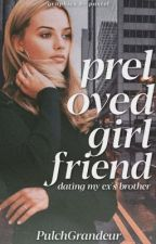 Preloved Girlfriend [ON HOLD] by PulchGrandeur