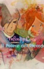 ~Infinity Love II : Il potere del ricordo by florafairy7