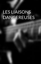 LES LIAISONS DANGEREUSES by zelidja