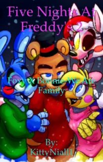 Nights at freddy s 2 we are family sequel to fnaf foxy x bonnie