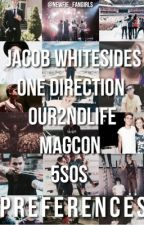 5sos, Magcon, O2L, Jacob whitesides and 1D prefrences by Newfiefangirls