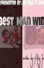 Best Man Wins (August Alsina And NeilGangTv Love Story) by Ally0921