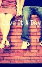 give it a day by damies_baby10_25_14