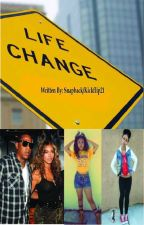 Life Change [Finished] by ThaKid_Snapback