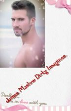 James Maslow Imagines (Dirty) Complete by TobieNicoles