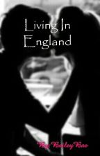Living in England by bailey_sweetheart