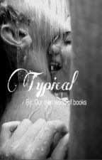 Typical by ourownworldofbooks