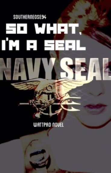 So What, I'm A Seal (Book 1)