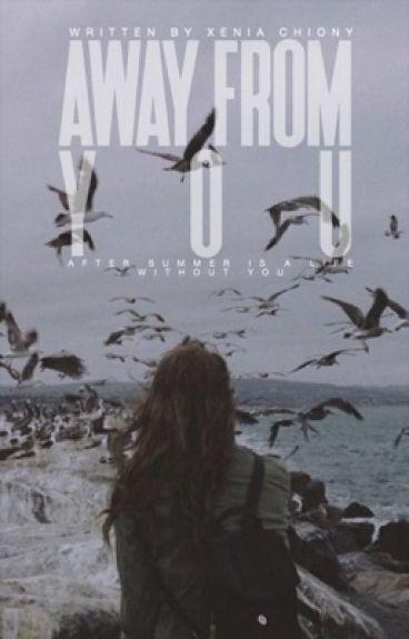 Μακριά Σου|Book 2|[✔️]