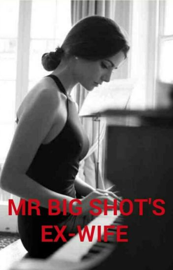Mr Big Shot's Ex-Wife