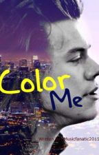 Color Me (H.S) by Musicfanatic2015