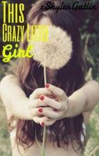 This Crazy Little Girl by xSkylerGatlin