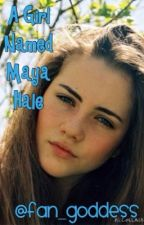 A Girl Named Maya Hale- Based off of The Percy Jackson Series by Fan_goddess
