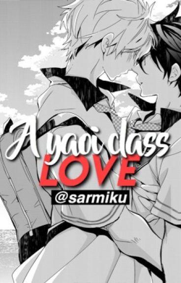 A yaoi class love. ♡