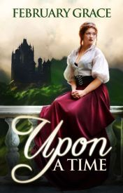 Upon A Time by FebruaryGrace