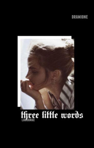3 Little Words {Dramione} ✔️