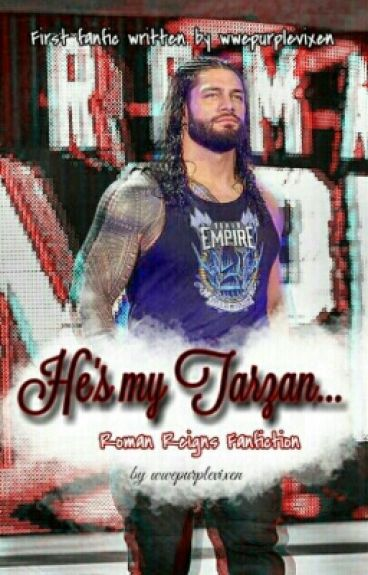 He's my Tarzan... (Roman Reigns Fanfic) *COMPLETE *