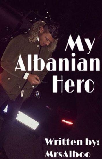 My Albanian Hero