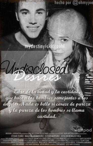 Undisclosed Desires. ➳ Justin Bieber|Terminada|