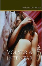 Volver a Intentar (Completa y en edición) by IvonneVivier