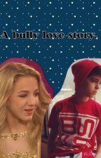 A bully love story. by dawsonaspen