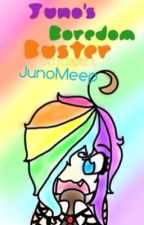 Juno's Boredom Buster! by JunoMeep