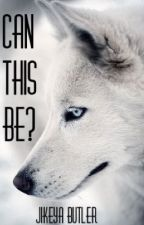 Can This Be? (BoyxBoy) (Mpreg) by JikeyaButler