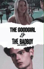 The GoodGirl and The BadBoy by jeni-jezzica