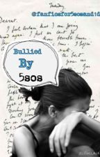 Bullied by 5sos by fanficsfor5sosand1d