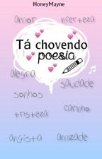 ''Tá chovendo Poesia'' by HoneyMayne