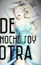 de noche soy otra by charlothe033
