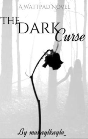The Dark Curse by makaykayla_