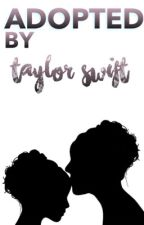 | | Adopted By Taylor Swift | | by -heavenly
